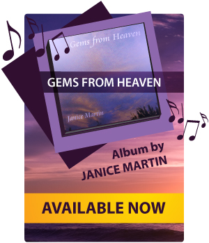 Gems From Heaven Album, by Janice Martin, available now